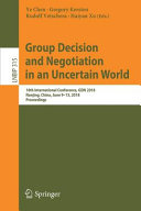 Group Decision And Negotiation In An Uncertain World