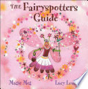 The Fairyspotters Guide by Magic Meg