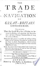 The Trade and Navigation of Great Britain Considered