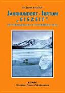 """Jahrhundert-Irrtum """"Eiszeit"""""""