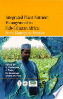 Integrated Plant Nutrient Management in Sub Saharan Africa