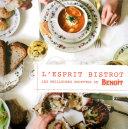 Esprit bistrot : les 25 meilleures recettes de Benoit