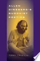 Allen Ginsberg S Buddhist Poetics
