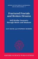 Fractured Fractals and Broken Dreams