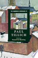 The Cambridge Companion To Paul Tillich : accessible account of the major themes in his...
