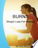 BURNS   Weight Loss For Women