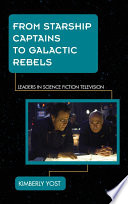 From Starship Captains to Galactic Rebels