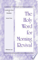 The Holy Word For Morning Revival Crystallization Study Of Exodus Volume 3