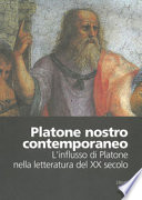 Platone Nostro Contemporaneo L'influsso Di Platone Nella Letteratura Del Xx Sec.