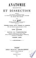Anatomie descriptive et dissection  contenant un pr  cis d embryologie  la structure microscopique des organes et celle des tissus