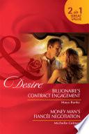 Billionaire s Contract Engagement   Money Man s Fianc  e Negotiation  Billionaire s Contract Engagement   Money Man s Fianc  e Negotiation  Mills   Boon Desire