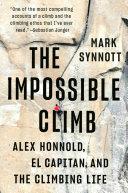 The Impossible Climb : feat: a 3,000-foot vertical climb...