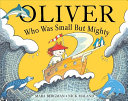 Oliver Who Was Small But Mighty Book PDF