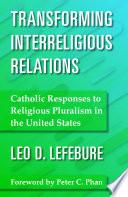 Transforming Interreligious Relations