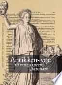 Antikkens veje til renAessancens Danishmark