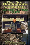 The New Buckshot s Complete Survival Trapping Guide