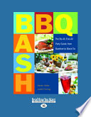 BBQ Bash  The Be All  End All Party Guide  from Barefoot to Black Tie