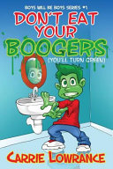 Don t Eat Your Boogers  You ll Turn Green