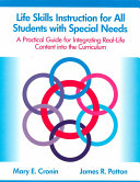 Life Skills Instruction for All Students with Special Needs
