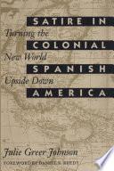 Satire in Colonial Spanish America