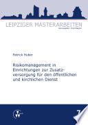Risikomanagement in Einrichtungen zur Zusatzversorgung f  r den   ffentlichen und kirchlichen Dienst