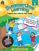Summertime Learning, Grade 5: Prepare Your Child for Fifth Grade