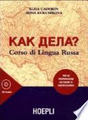 Kak dela? Corso di lingua russa. Per la preparazione all'esame di certificazione. Con 3 CD Audio