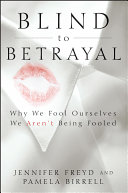 Blind To Betrayal : why we often can't see it right...