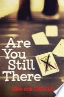 Are You Still There by Sarah Lynn Scheerger