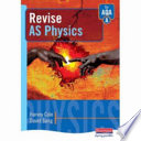 Revise AS Physics for AQA A