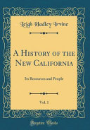 A History of the New California, Vol. 1