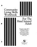 Community Living Skills Workbook for the Head Injured Adult