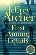 First Among Equals Master Storyteller Jeffrey Archer In