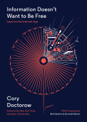 Information Doesn't Want to Be Free by Cory Doctorow/