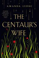 The Centaur's Wife Book