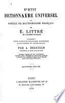 Petit dictionnaire universel  ou  Abr  g   du Dictionnaire fran  ais de     Littr       augment   d une partie mythologique  historique  biographique et g  ographique