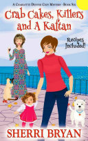 Crab Cakes Killers And A Kaftan The Charlotte Denver Cozy Mystery Series 6