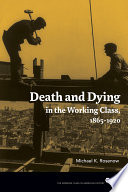 Death and Dying in the Working Class  1865 1920