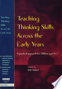 Teaching Thinking Skills Across the Early Years