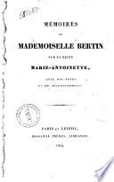 M Moires De Mademoiselle Bertin Sur La Reine Marie Antoinette Avec Des Notes Et Claircissements