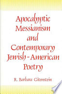 Apocalyptic Messianism and Contemporary Jewish American Poetry