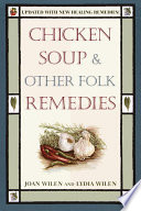 Chicken Soup Other Folk Remedies