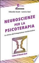 Neuroscienze per la psicoterapia  La clinica dell integrazione trasformativa