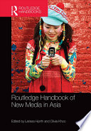 Routledge Handbook of New Media in Asia