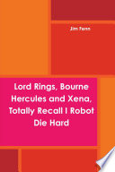 Lord Rings, Bourne Hercules and Xena, Totally Recall I Robot Die Hard Trilogy Hercules The Legendary Journeys Xena