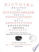 Histoire du livre des reflexions morales sur le Nouveau Testament et de la constitution Unigenitus
