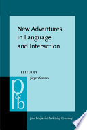 New Adventures in Language and Interaction Social Interaction Describe Their Distinct Frameworks Of Analysis