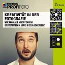 Kreativit  t in der Fotografie  mitp Edition ProfiFoto