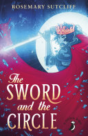 The Sword And The Circle : gallant strugglesof the british against the saxon...