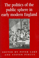 The politics of the public sphere in early modern England To Produce A New View Of The